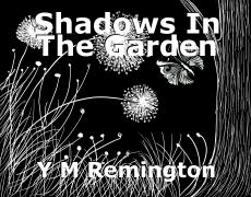 Shadows In The Garden