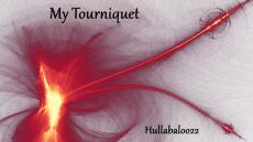 My Tourniquet