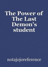 The Power of The Last Demon's student