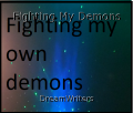 Fighting My Demons