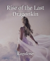 Rise of the Last Dragonkin