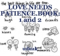 LOVE NEEDS PATIENCE.BOOK: 1 and 2