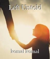 Left Untold