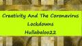 Creativity And The Coronavirus Lock-Downs