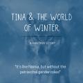 Tina & the World of Winter, Part 1