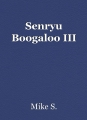 Senryu Boogaloo III