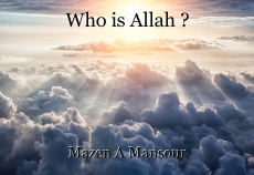 Who is Allah ?