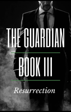 The Guardian: Book III: Resurrection