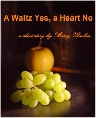 A Waltz Yes, a Heart No