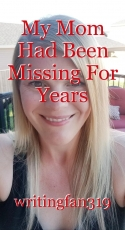 My Mom Had Been Missing For Years