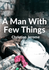 A Man With Few Things