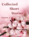 Collected Short Stories Vol I