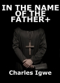 IN THE NAME OF THE FATHER+