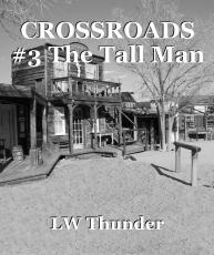 CROSSROADS #3 The Tall Man