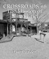 CROSSROADS #6 The Mission of Santo Uriel