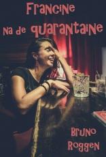 Francine na de quarantaine