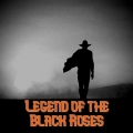 Legend of the Black Roses