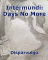 Intermundi: Days No More