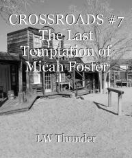 CROSSROADS #7 The Last Temptation of Micah Foster
