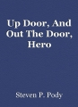 Up Door, And Out The Door, Hero