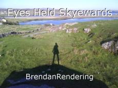 Eyes Held Skyewards