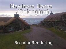 Nowhere Home   (Belonging)