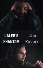 Caleb's Phantom: The Return
