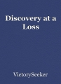 Discovery at a Loss
