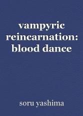 vampyric reincarnation: blood dance