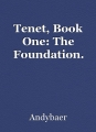 Tenet, Book One: The Foundation.