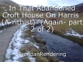 In That Abandoned Croft House On Harris  (A-rithist)  (Again- part 2 of 2)