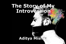 The Story of My Introversion