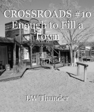 CROSSROADS #10 Enough to Fill a Town