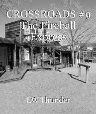 CROSSROADS #9 The Fireball Express