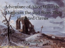 Adventure of Alice Maro the Magician the 2nd Story The Haunted Circus