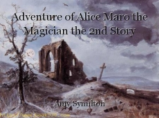 Adventure of Alice Maro the Magician the 2nd Story