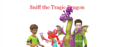 Sniff the Tragic Dragon