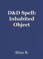D&D Spell: Inhabited Object