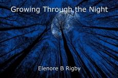 Growing Through the Night