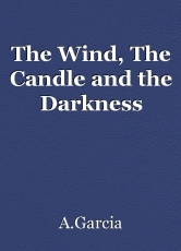 The Wind, The Candle and the Darkness