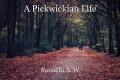 A Pickwickian Life