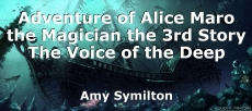 Adventure of Alice Maro the Magician the 3rd Story The Voice of the Deep