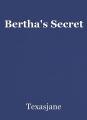 Bertha's Secret