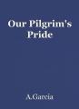 Our Pilgrim's Pride
