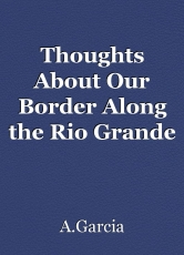 Thoughts About Our Border Along the Rio Grande