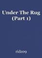 Under The Rug (Part 1)