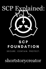 SCP Explained: Vol. 2