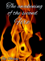 The Awakening of the Second Fire