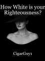 How White is your Righteousness?