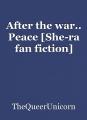 After the war.. Peace [She-ra fan fiction]